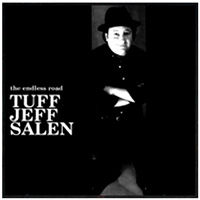 "Tuff Jeff Salen ""The Endless Road"" - Salen's new release"