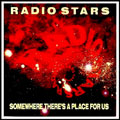 Radio Stars - Chiswick Records - Somewhere There's A Place For Us