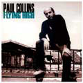 The new solo album from Paul Collins - Flyin' High Cd