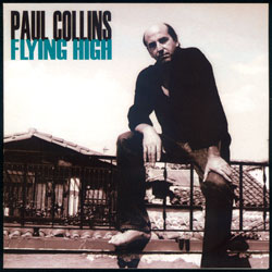 "Paul Collins - New Cd Album ""Flyin' High"" Record"