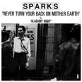 "Sparks ""Never Turn Your Back On Mother Earth"" France"