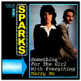 "Sparks ""Something For The Girl With Everything"" Germany"