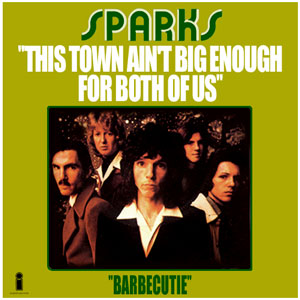 This Town Ain't Big Enough For Both Of Us Sparks single