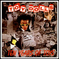 The Toy Dolls Discography - Ten Years Of Toy